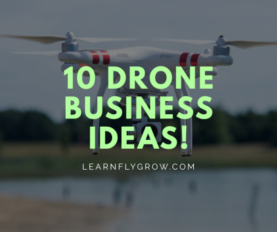 10 Drone Business Ideas